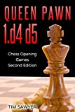 Queen Pawn 1.d4 D5: Chess Opening Games - Second Edition-Sawyer, Tim