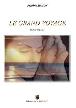 Le grand voyage: Recueil de poésie (BOOKS ON DEMAND) par [Frédéric Somon]