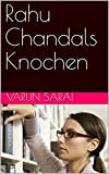 Rahu Chandals Knochen (German Edition)