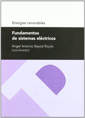 Fundamentos de sistemas eléctricos (energías renovables) (Textos docentes)