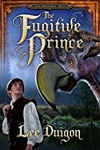 The Fugitive Prince (The Bell Mountain Series #5)