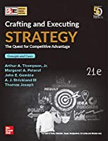 CRAFTING AND EXECUTING STRATEGY, 21ST EDITION