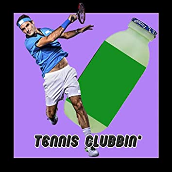 Tennis Clubbin'