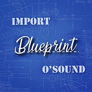 Blueprint (feat. O'Sound)