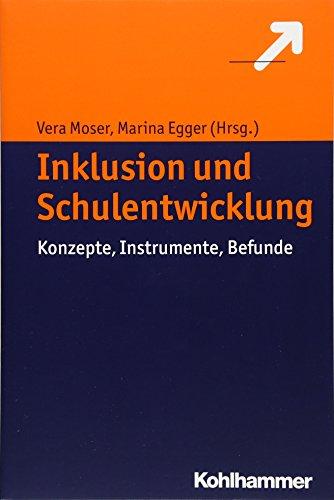 Inklusion und Schulentwicklung: Konzepte, Instrumente, Befunde