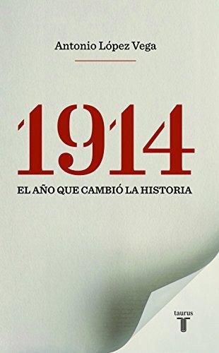 1914. El Año que Cambio la Historia