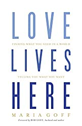 Inspired by Books- Love Lives Here, Maria Goff