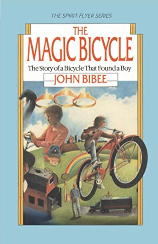 The Magic Bicycle: The Story of a Bicycle That Found a Boy (The Spirit Flyer Series, Band 1)