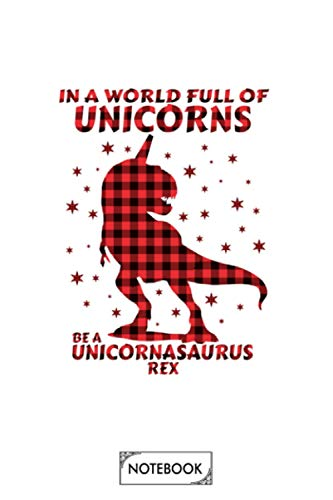 In A World Full Of Unicorns Be A Unicornasaurus Rex Plaid Notebook: Journal, Diary, Matte Finish Cover, 6x9 120 Pages, Lined College Ruled Paper, Planner
