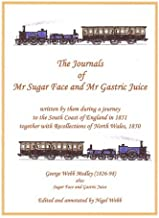 The Journals of Mr Sugar Face and Mr Gastric Juice: Written by Them During a Journey to the South Coast of England in 1851...