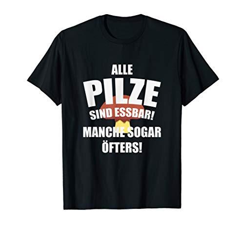 Pilz Spruch | Geschenk Pilzsammler | Witzig Pilze Sammeln T-Shirt
