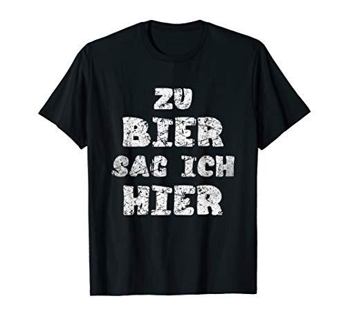 Bierchen Zu Bier Sag Ich Hier Sauf,- Trinkspruch Gerstensaft T-Shirt