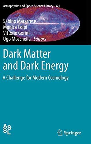 Dark Matter and Dark Energy: A Challenge for Modern Cosmology (Astrophysics and Space Science Library (370), Band 370)
