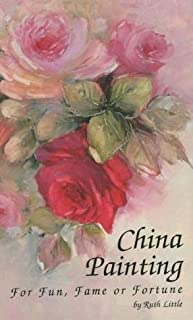 China Painting For Fun, Fame or Fortune