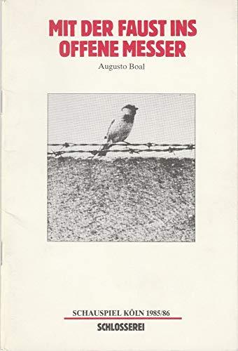 Programmheft Augusto Boal MIT DER FAUST INS OFFENE MESSER Premiere 5 April 1986 Schlosserei Spielzeit 1985 / 86