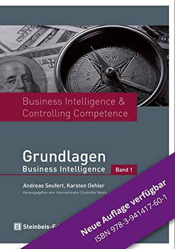 Business Intelligence & Controlling Competence: Band 1 - Grundlagen Business Intelligence