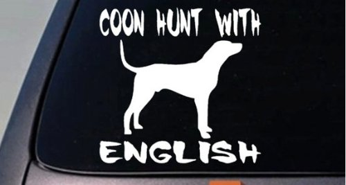 Coon Hunt with English Coonhounds 6' Sticker Coon Hunting Coon NITE E COLLARC242