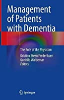 Management of Patients with Dementia: The Role of the Physician