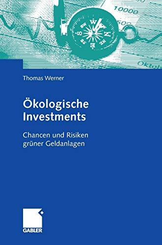 Ökologische Investments: Chancen und Risiken grüner Geldanlagen