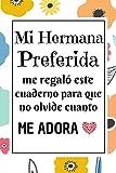 Mi Hermana Preferida: Regalo hermana mayor original , Diario Cuaderno de Notas A5 , Regalos originales para mujer , Regalo original para una hermana