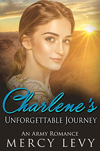 Charlene's Unforgettable Journey: An Army Romance by [Mercy Levy]