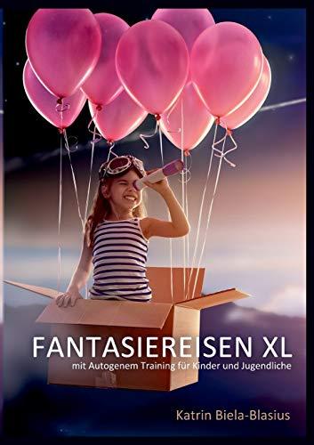 Fantasiereisen XL: mit Autogenem Training für Kinder und Jugendliche