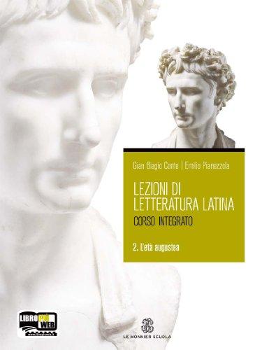 Lezioni di letteratura latina 2. L'età augustea: Vol. 2