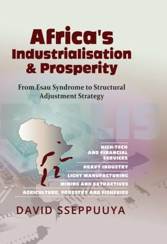 Compare Textbook Prices for Africa's Industrialisation & Prosperity: From Esau Syndrome to Structural Adjustment Strategy  ISBN 9789970556014 by Sseppuuya, David