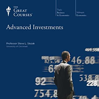Advanced Investments                   By:                                                                                                                                 Steve L. Slezak,                                                                                        The Great Courses                               Narrated by:                                                                                                                                 Steve L. Slezak                      Length: 12 hrs and 45 mins     18 ratings     Overall 3.7