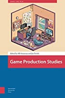 Game Production Studies (Games and Play)
