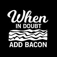 When in Doubt Add Bacon おもしろデカール ビニールステッカー 車 トラック バン 壁 ノートパソコンに ホワイト 5.5 x 5インチ DUC1611