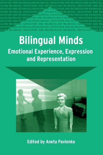 Bilingual Minds: Emotional Experience, Expression, and Representation (Bilingual Education & Bilingualism Book 56) (English Edition)