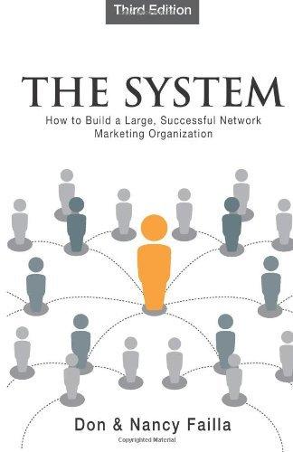 Preisvergleich Produktbild The System: How to Build a Large,  Successful Network Organization by Don Failla Nancy Failla(2010-12-28)