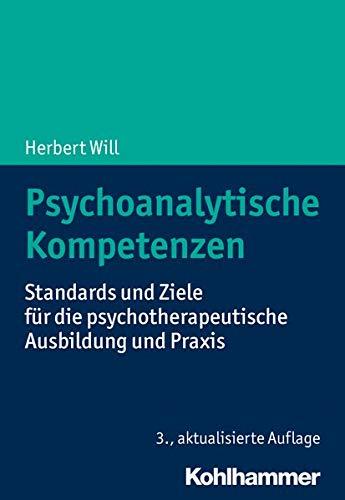 Psychoanalytische Kompetenzen: Standards und Ziele für die psychotherapeutische Ausbildung und Praxis (Urban-Taschenbucher)