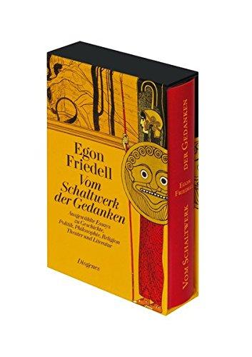 Vom Schaltwerk der Gedanken: Ausgewählte Essays zu Geschichte, Politik, Philosophie, Religion, Theater und Literatur