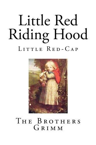 Little Red Riding Hood: Little Red-Cap (Top 100 Children's Books)