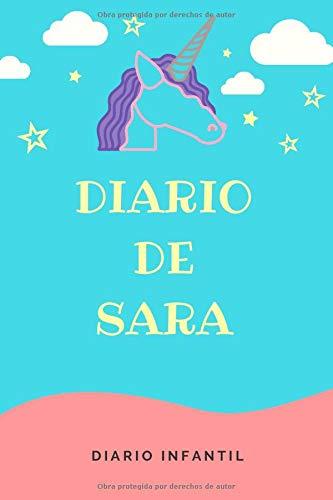 Diario Unicornio Niña - Diario de Sara: Diario Infantil | Libreta de 120 páginas para Niñas | Cuaderno de Rayas Horizontales | Agenda Personalizada y Barata para Niña | Regalo Unicornio