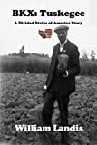 BKX: Tuskegee (The Divided States of America) (English Edition)