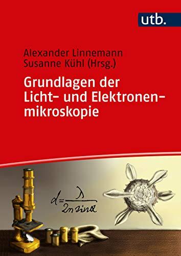 Grundlagen der Licht- und Elektronenmikroskopie
