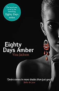 Eighty Days Amber (The Eighty Days Series Book 4) by [Vina Jackson]
