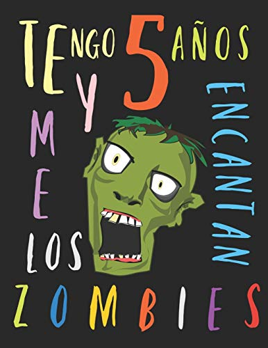 Tengo 5 años y me encantan los zombies: El libro para colorear para niños que aman los zombies