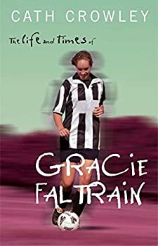 The Life and Times of Gracie Faltrain 0330364561 Book Cover