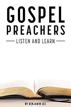 Gospel Preachers: Listen and Learn by [Benjamin Lee]