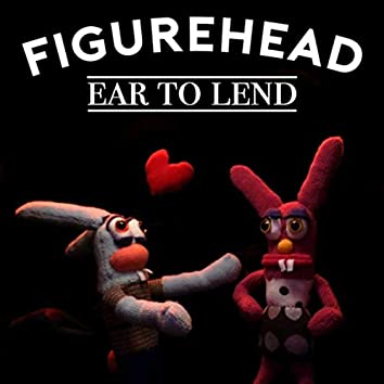 Ear to Lend