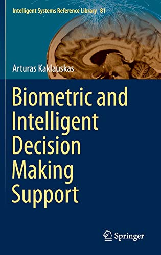 Biometric and Intelligent Decision Making Support (Intelligent Systems Reference Library (81), Band 81)