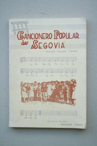 Cancionero popular de Segovia : canciones colectivas coreables / Isidoro Tejero Cobos ; escritura musical Feliciano Ituero