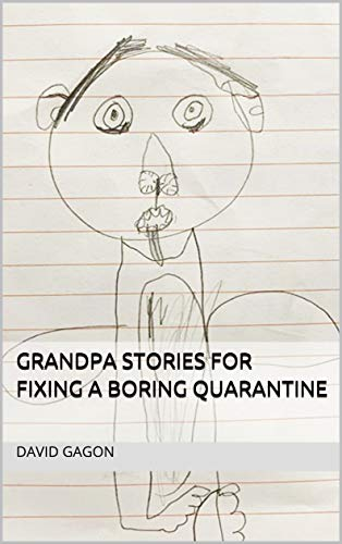 Grandpa Stories for Fixing a Boring Quarantine (English Edition)