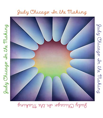 Judy Chicago: A Retrospective: In the Making
