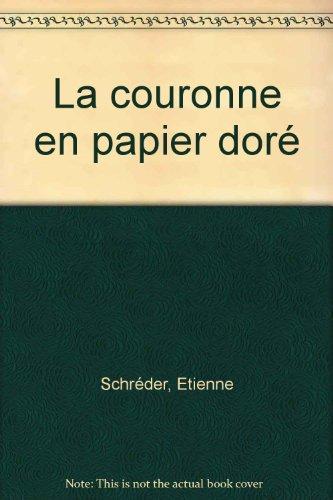La Couronne en papier doré