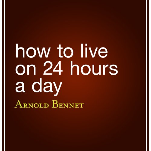 How to Live on 24 Hours a Day cover art